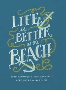 Life Is Better at Beach Inspirational Rules for Living Each  by Thomas Nelson