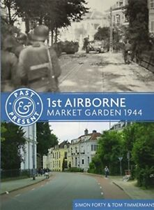 Past and Present: 1st Airborne : Market Garden 1944-Leo Marriott, Simon Forty