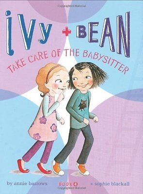 Ivy and Bean: Take Care of the Babysitter - Book 4 (Ivy & Bean) by Annie -