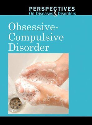 Obsessive Compulsive Disorder  Perspectives On Diseases And Disorders