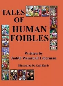 Tales of Human Foibles by Weinshall Liberman, Judith -Hcover