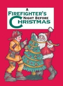A Firefighter's Night Before Christmas by Carabine, Sue -Hcover