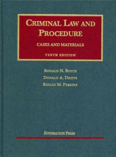 Criminal Law And Procedure  By Ronald Boyce / Dripps