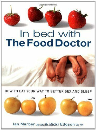 In Bed with the Food Doctor,Ian Marber