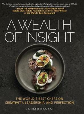 A Wealth of Insight: The World's Best Chefs on Creativity, Leadership and: