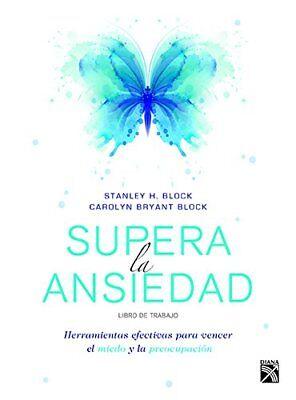 Supera la ansiedad. Libro de trabajo (Spanish Edition) by H. Block