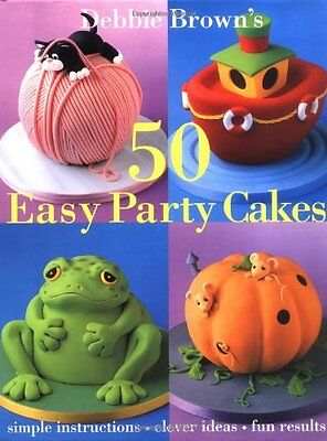 50 Easy Party Cakes by Debbie Brown  Debbie Brown Easy Party Cakes