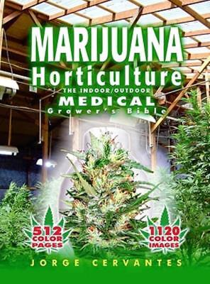 Marijuana Horticulture  The Indoor Outdoor Medical Growers Bible  Paperback Or