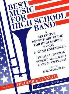 Best Music for High School Band : A Selective Repertoire Guide for High School