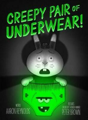 Creepy Pair of Underwear! by Aaron Reynolds: New