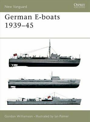 German E-boats 1939-45 by Gordon Williamson 9781841764450   Brand New