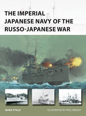 The Imperial Japanese Navy of the Russo-Japanese War (New Vanguard).