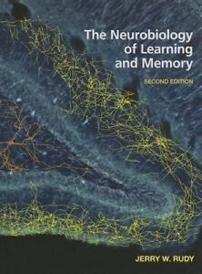 The Neurobiology of Learning and Memory, Jerry W. Rudy