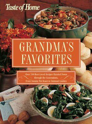 Taste Of Home Grandmas Favorites  Over 350 Best Loved Recipes Handed Down Throu