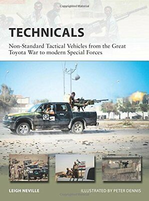 New Vanguard: Technicals : Non-Standard Tactical Vehicles from the Toyota War to