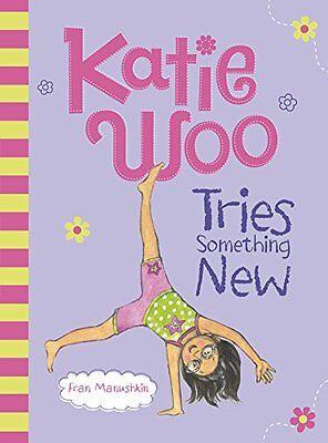 Katie Woo Tries Something New By Fran Manushkin