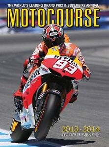 Motocourse: The World's Leading Grand Prix & Superbike Annual: 2013/14 by...