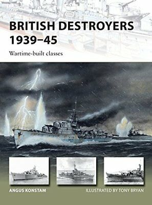 New Vanguard: British Destroyers 1939-45: Wartime-Built Classes-Angus Konstam