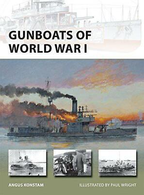 Gunboats of World War I (New Vanguard) by Angus Konstam, NEW Book, FREE & FAST D