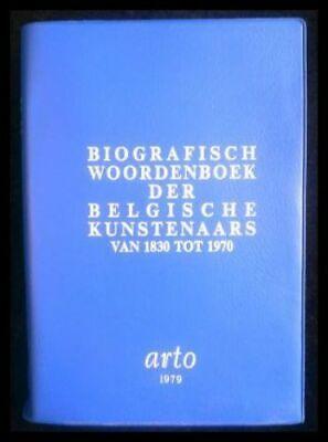 Biografisch woordenboek der Belgische kunstenaars van 1830 tot 1970 -.: