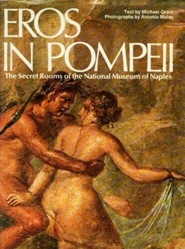 """Ancient Rome """"Eros in Pompeii"""" Secret Erotic Art S.ex Naples Vesuvius Dionysus"""