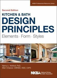 NKBA Professional Resource Library: Kitchen and Bath Design Principles by  Nancy Wolford, Ellen Cheever and National Kitchen and Bath Association  Staff ...