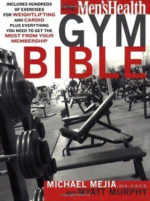 The Mens Health Gym Bible By Myatt Murphy  Michael Mejia