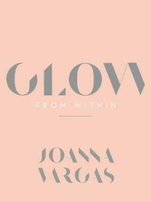 Glow from Within by Joanna Vargas (author)