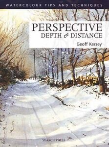 Perspective Depth and Distance (Watercolour Tips & Techniques) By Geoff Kersey
