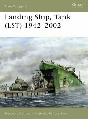 Landing Ship  Tank (LST) 1942-2002 (New Vanguard) New Paperback Book