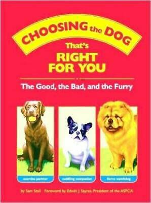 Choosing the Dog that's Right for You : The Good, the Bad, and the Furry Choosing Dog Toys