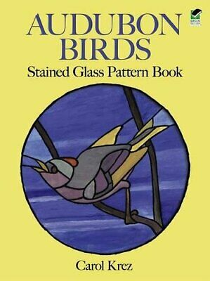 Audubon Birds Stained Glass Pattern Book (Dover Stained Glass Instruction) by… Audubon Birds Stained Glass