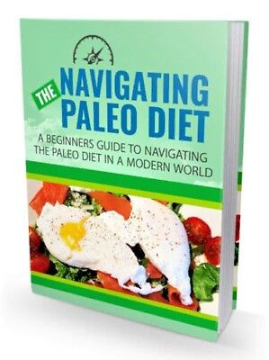 Navigating The Paleo Diet E Book In Pdf   With Resell Rights   Free Shipping