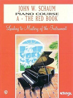 John W. Schaum Piano Course: A - The Red Boo by John W Schuam New Paperback Book