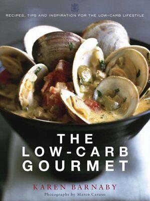 The Low-Carb Gourmet,Karen Barnaby