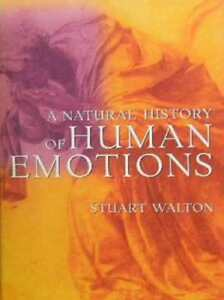 A Natural History of HUMAN EMOTIONS-Free Shipping in B.C.