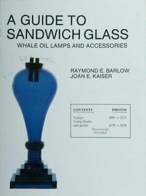 A Guide to Sandwich Glass Whale Oil Lamps and Accessories from ... 9780887401718