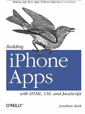 Building iPhone Apps with HTML, CSS, and JavaScript: Making App Store Apps With (Iphone Apps Store)