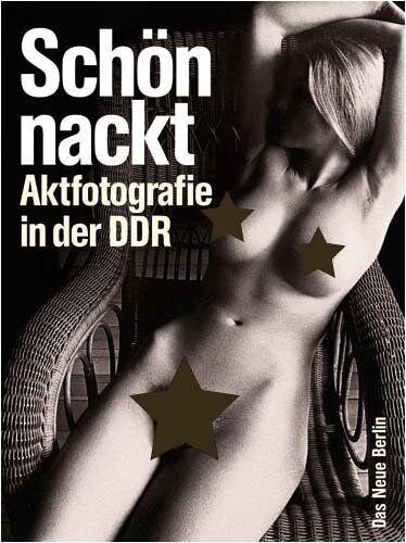 Schön nackt Aktfotografie in der DDR FKK Bildband Aktfotos Buch Book Akt Fotos