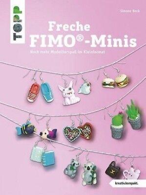 Freche FIMO®-Minis von Simone Beck (Buch) NEU
