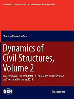 Dynamics of Civil Structures, Volume 2 : Procee. Pakzad, Shamim PF.#