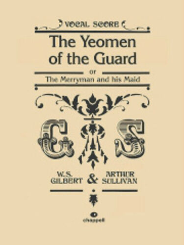 Yeomen of the Guard, The (vocal score); Gilbert, W & Sullivan, A. - 571535607