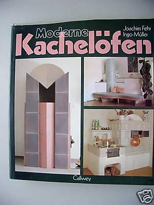 Moderne Kachelöfen 1987 Bewährte Technik in neuer Form