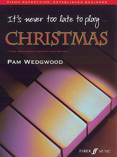 It's Never Too Late to Play Christmas Piano (Paperback) by Pamela Wedgwood | Pap
