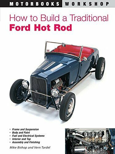 How to Build a Traditional Ford Hot Rod-Mike Bishop