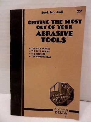 Getting the Most Out of Your Abrasive Tools published by Delta 1939 Book Manual