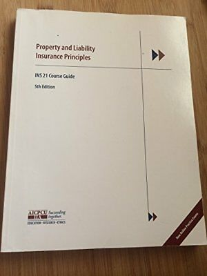 Property And Liability Insurance Principles Ins 21 Course Guide By Aicpcu