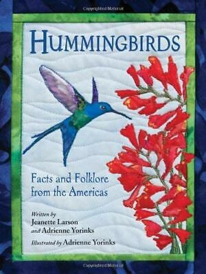 Hummingbirds : Facts and Folklore from the Americas by Larson, Jeanette (Hummingbirds Facts And Folklore From The Americas)