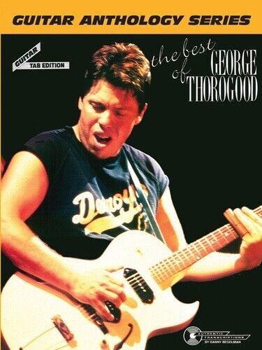 GEORGE THOROGOOD  GUITAR TAB / TABLATURE / ***BRAND NEW*** / BEST OF