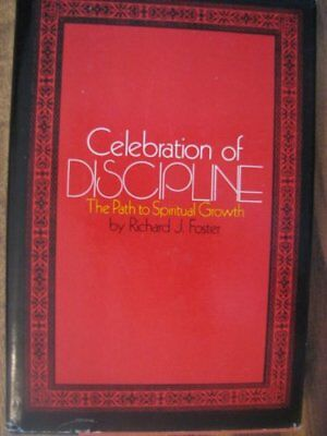Celebration Of Discipline  The Path To Spiritual G